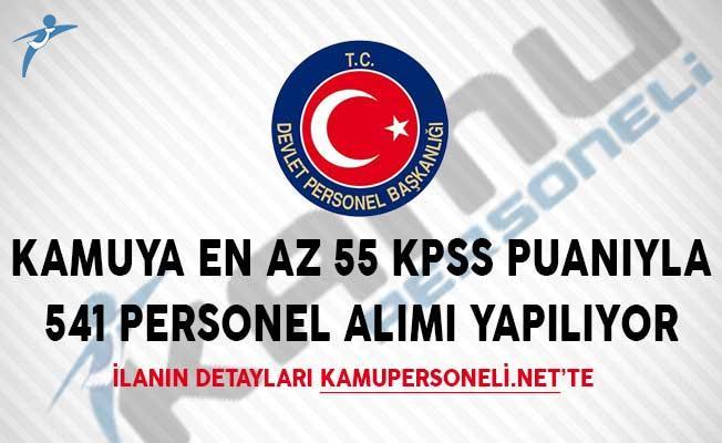 Kamuya En Az 55 KPSS Puanıyla 541 Personel Alımı Yapılıyor!