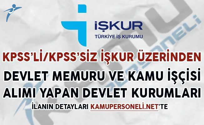 KPSS'li/KPSS'siz İŞKUR Üzerinden Devlet Memuru ile Kamu İşçisi Alımı Yapan Kurumlar