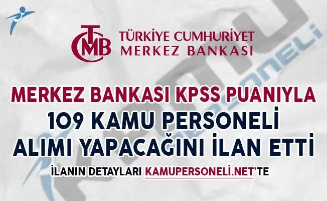Merkez Bankası KPSS Puanıyla 109 Kamu Personeli Alımı Yapıyor