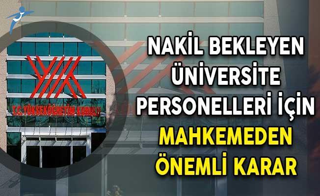 Nakil Bekleyen Üniversite Personelleri İçin Mahkemeden Önemli Karar