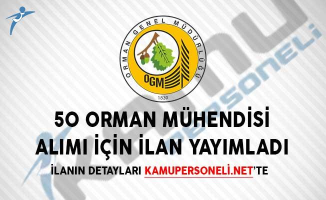 Orman Genel Müdürlüğü 50 Orman Mühendisi Alımı İçin İlan Yayımladı!