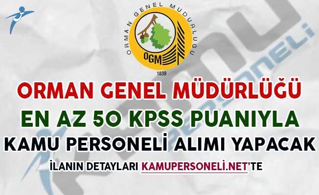 Orman Genel Müdürlüğü En Az 50 KPSS İle Kamu Personeli Alım İlanı Yayımladı