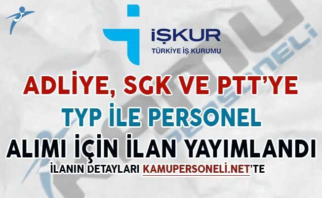 PTT, SGK ve Adliyeye TYP İle Personel Alımı İçin İlan Yayımlandı