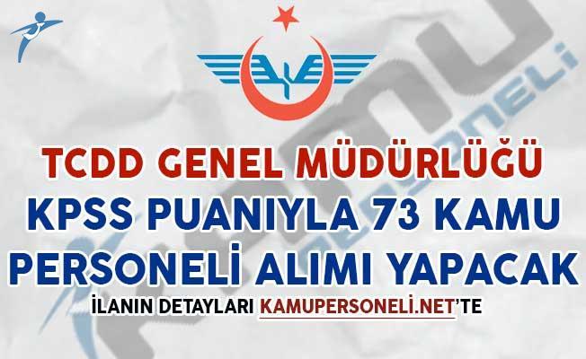 TCDD KPSS Puanıyla 73 Kamu Personeli Alımı Yapacak