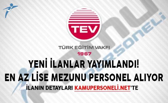 Yeni İlanlar Yayımlandı! Türk Eğitim Vakfı (TEV) En Az Lise Mezunu Personel Alıyor!