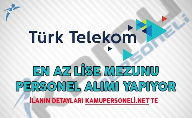Yeni İlanlar Yayımlandı! Türk Telekom Personel Alımı Yapıyor!