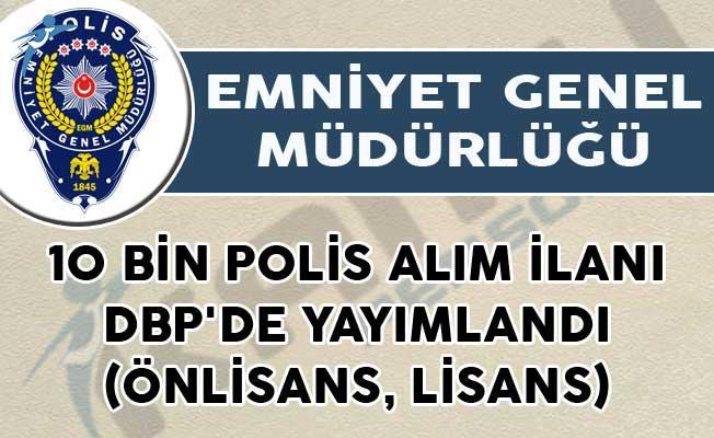 10 Bin Polis Alım İlanı DBP'de Yayımlandı! (Önlisans, Lisans)
