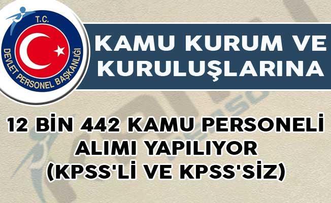 12 Bin 442 Kamu Personeli Alımı Yapılıyor! (KPSS'li ve KPSS'siz)