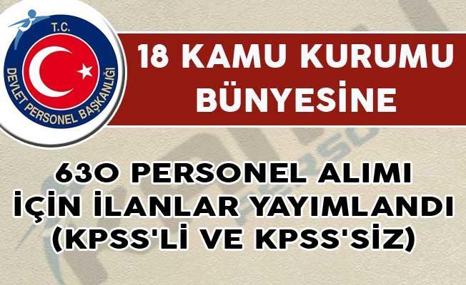 18 Kamu Kurumu Tarafından 630 Personel Alımı İçin İlanlar Yayımlandı! (KPSS'li ve KPSS'siz)