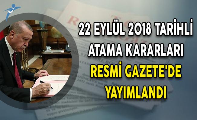 22 Eylül 2018 Tarihli Atama Kararları Resmi Gazete'de Yayımlandı!