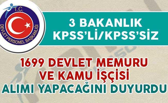 3 Bakanlık KPSS'li/KPSS'siz 1699 Devlet Memuru ve Kamu İşçisi Alıyor
