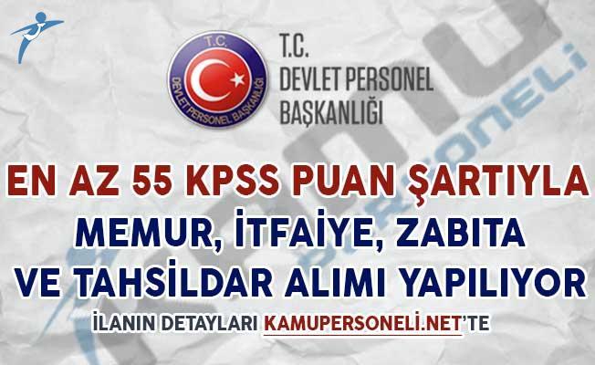 55 KPSS Şartıyla Memur, İtfaiye, Tahsildar ve Zabıta Alımı Yapılıyor
