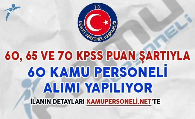 60, 65 ve 70 KPSS Puan Şartıyla 60 Kamu Personeli Alımı Yapılıyor