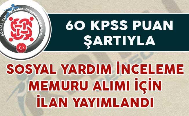60 KPSS Puan Şartıyla Sosyal Yardım İnceleme Memuru Alım İlanı Yayımlandı