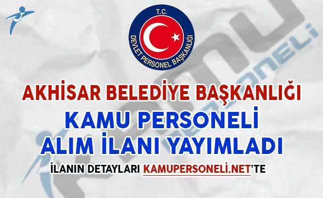 Akhisar Belediyesi KPSS Şartsız Kamu Personeli Alım İlanı Yayımladı