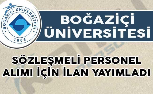 Boğaziçi Üniversitesi Sözleşmeli Personel Alımı İçin İlan Yayımladı!