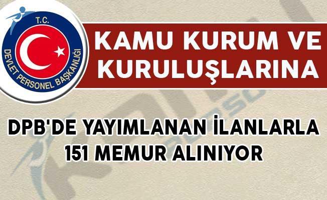 DPB'de Yayımlanan İlanlar Kapsamında Kamuya 151 Memur Alınıyor!