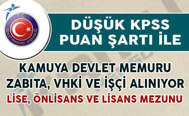 Düşük KPSS ile Kamuya Devlet Memuru, İşçi, Zabıta ve VHKİ Alımı Yapılıyor