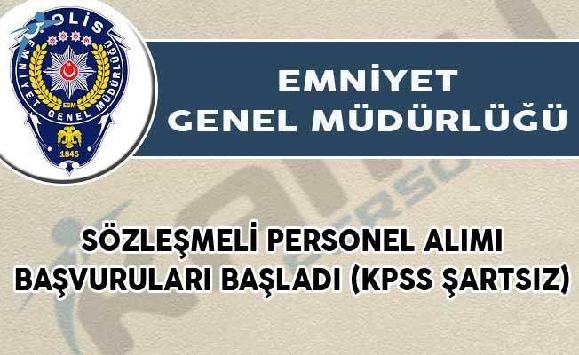 EGM Sözleşmeli Personel Alımı Başvuruları Başladı! (KPSS Şartsız)