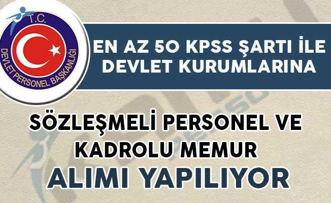 En az 50 KPSS İle Kamuya 637 Sözleşmeli Personel ve Kadrolu Memur Alımı Yapılıyor