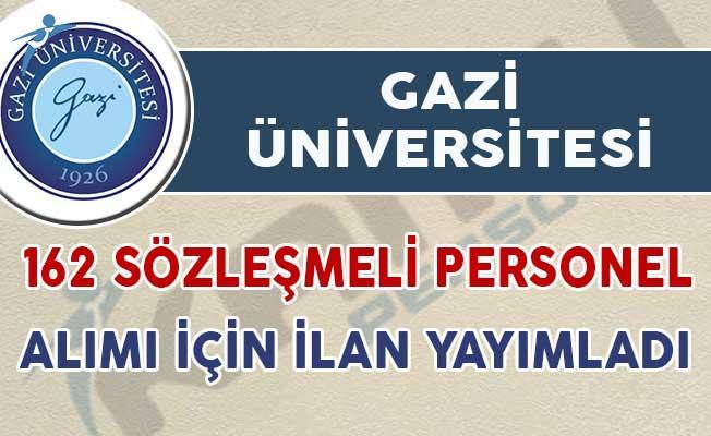 Gazi Üniversitesi 162 Sözleşmeli Personel Alımı İçin İlan Yayımladı