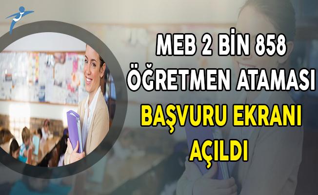 MEB 2 Bin 858 Öğretmen Ataması Başvuru Ekranı Açıldı