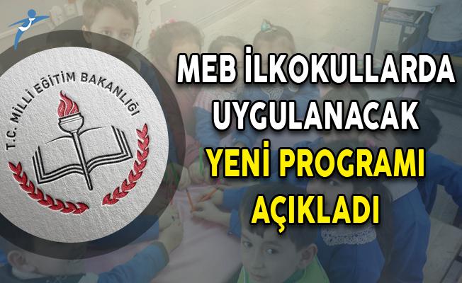 MEB İlkokullarda Uygulanacak Yeni Programı Açıkladı!