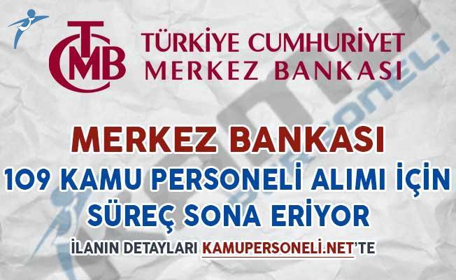 Merkez Bankası 109 Kamu Personeli Alımı Başvuruları İçin Süreç Doluyor