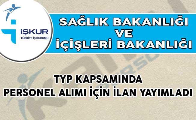 Sağlık ve İçişleri Bakanlığı TYP Kapsamında Personel Alımı İçin İlan Yayımladı!