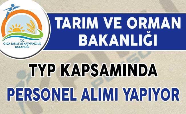 Tarım ve Orman Bakanlığı TYP Kapsamında Personel Alımı Yapıyor!