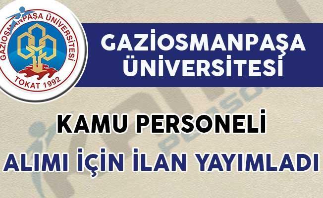 Tokat Gaziosmanpaşa Üniversitesi Kamu Personeli Alımı Yapacak