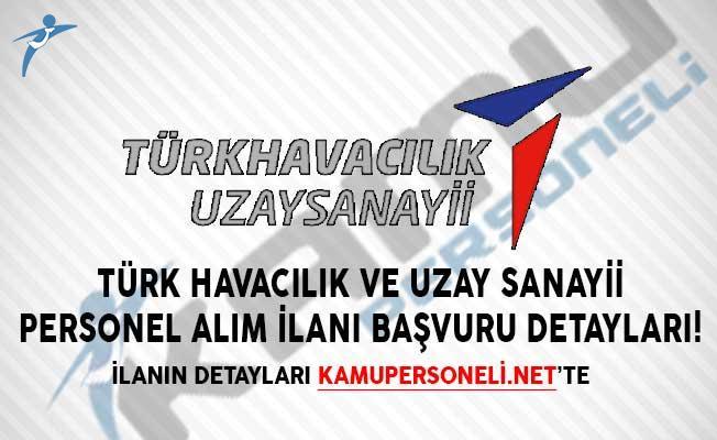 Türk Havacılık ve Uzay Sanayii Personel Alım İlanı Başvuru Detayları!