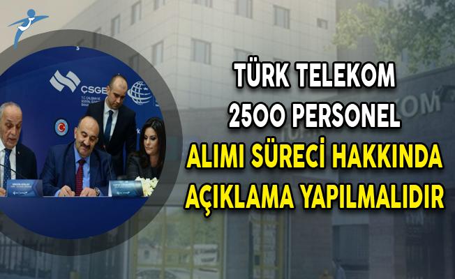 Türk Telekom 2500 Personel Alımı Süreci Hakkında Açıklama Yapılmalıdır!