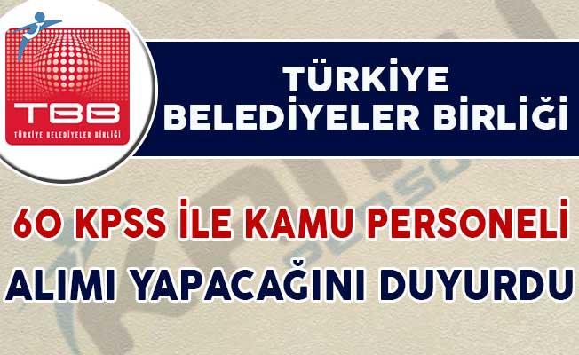 Türkiye Belediyeler Birliği Kamu Personeli Alım İlanı Yayımladı