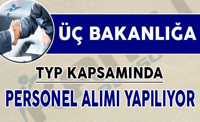 Üç Bakanlığa TYP Kapsamında Personel Alımı Yapılıyor !