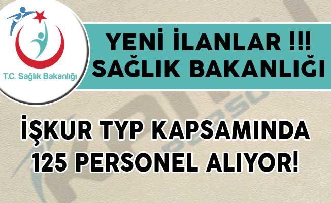 Yeni İlanlar Yayımlandı! Sağlık Bakanlığı İŞKUR TYP Kapsamında 125 Personel Alıyor!