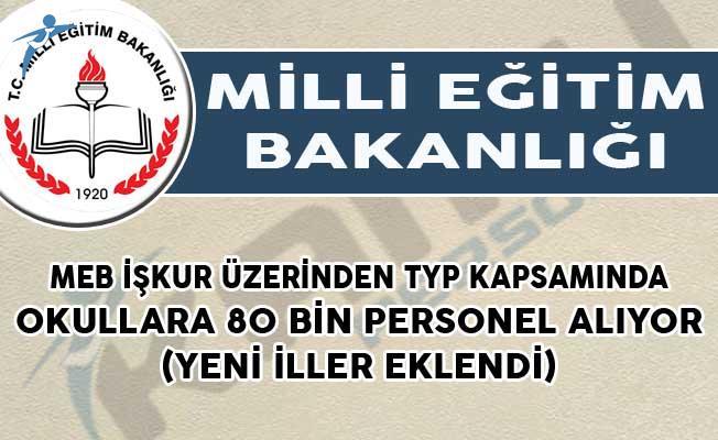 Yeni İller Eklendi! MEB İŞKUR Üzerinden TYP Kapsamında Okullara 80 Bin Personel Alıyor!