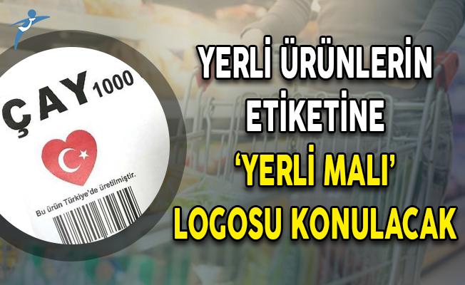 Yerli Ürünlerin Etiketinde Logo Olması Kararı Resmi Gazete'de Yayımlandı