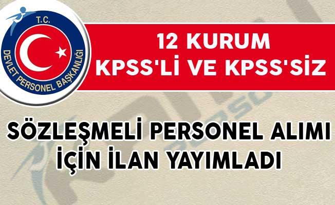 12 Kurum KPSS'li ve KPSS'siz Sözleşmeli Personel Alımı İçin İlan Yayımladı