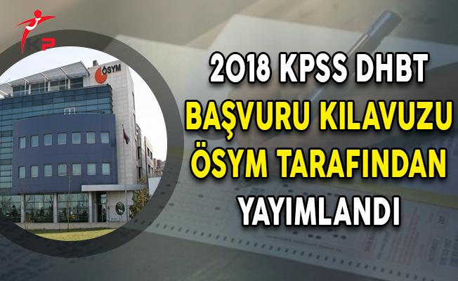 2018 KPSS DHBT Başvuru Kılavuzu ÖSYM Tarafından Yayımlandı