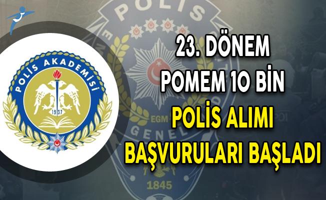 23. Dönem POMEM 10 Bin Polis Alımı Başvuruları Başladı!