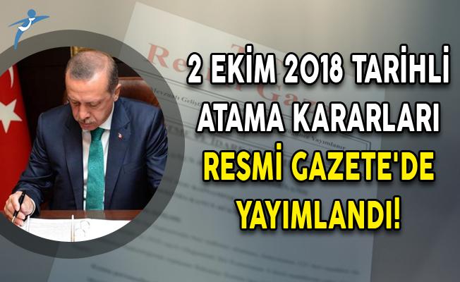 2 Ekim 2018 Tarihli Atama Kararları Resmi Gazete'de Yayımlandı!