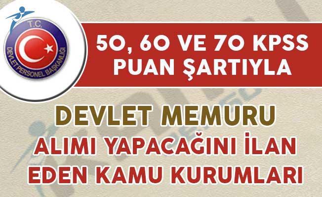 50, 60 ve 70 KPSS Puanıyla Devlet Memuru Alımı Yapılıyor