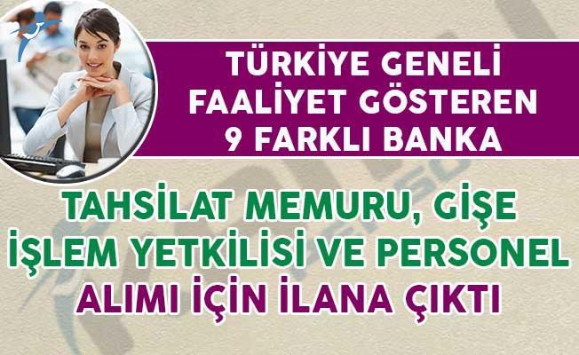 9 Farklı Banka Tahsilat Memuru, Gişe İşlem Yetkilisi ve Banka Personeli Alımı Yapıyorlar
