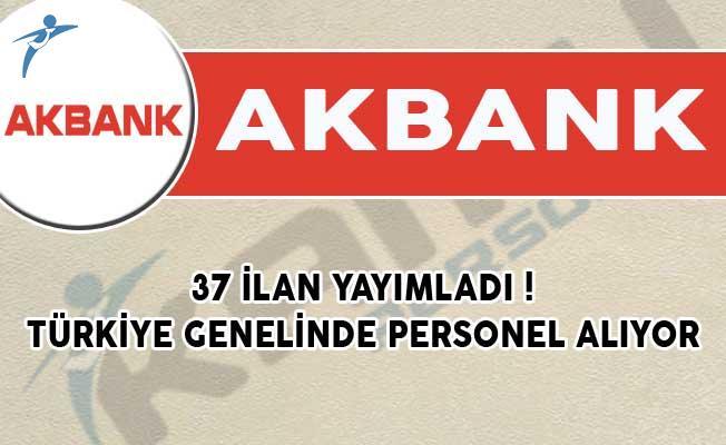 Akbank 37 İlan Yayımladı! Türkiye Genelinde Personel Alıyor