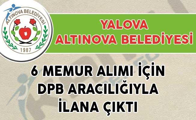 Altınova Belediyesi 6 Memur Alımı İçin DPB Aracılığıyla İlana Çıktı!