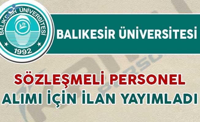 Balıkesir Üniversitesi Sözleşmeli Personel Alımı İçin İlan Yayımladı