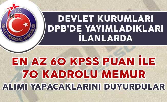 Devlet Kurumlarına En Az 60 KPSS Puanıyla 70 Kadrolu Memur Alımı Yapılıyor