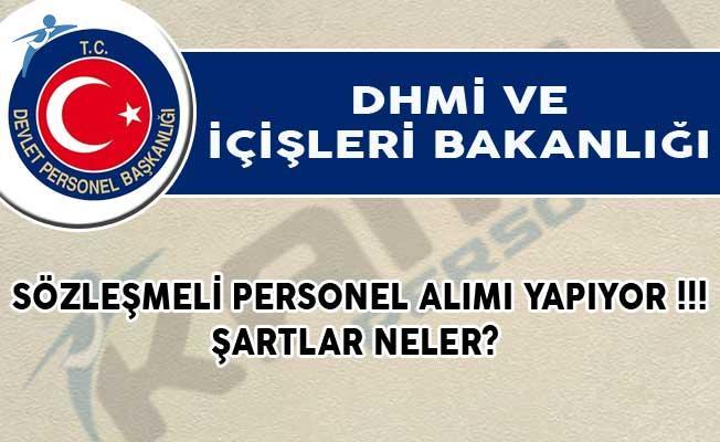 DHMİ ve İçişleri Bakanlığı Sözleşmeli Personel Alımı Yapıyor!