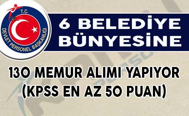 DPB'de İlan Yayımlayan 6 Belediye 130 Memur Alımı Yapıyor (KPSS En Az 50 Puan)